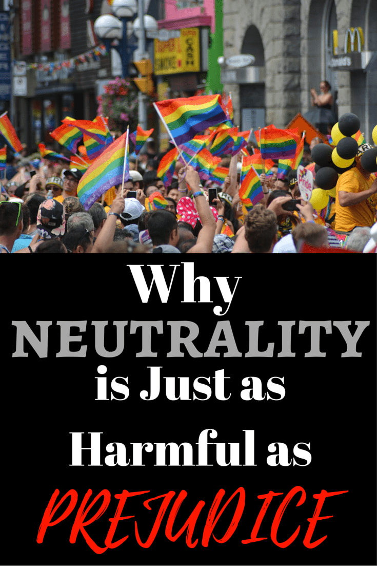 Why Neutrality is Just as Harmful as Prejudice