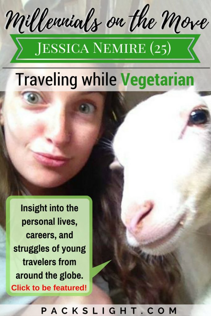 Interview with Millennial on the Move, Jessica. 25, and lifelong vegetarian. Learn how her vegetarian dietary habits affect her travels as a young, travel addict!