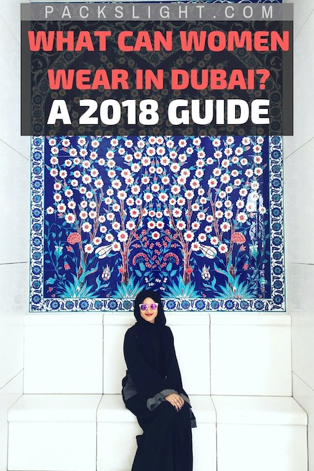 An Expat's Dubai Dress Code: What Can Women Wear in Dubai in 2018?
