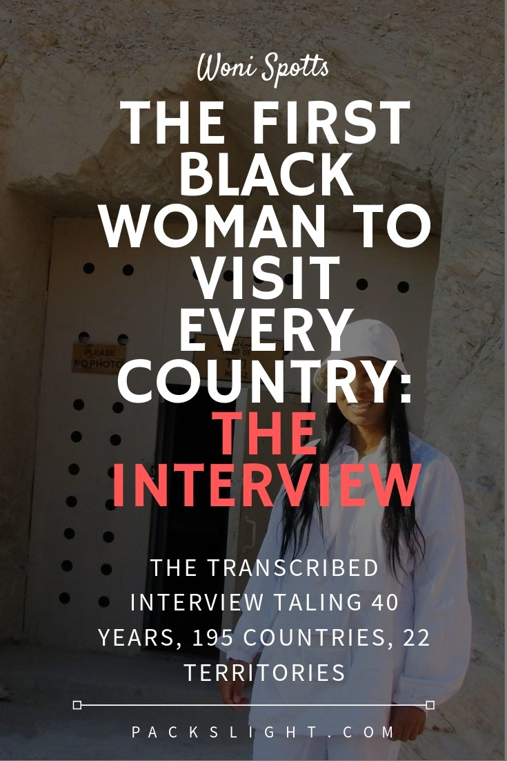 The full transcribed 30-min interview with Woni Spotts, the first black women to visit every country in the world. Read about her story, safety tips, and some surprising fun facts about her! #blacktravel #solofemaletravel #adventuretravel #travel #blackwomen
