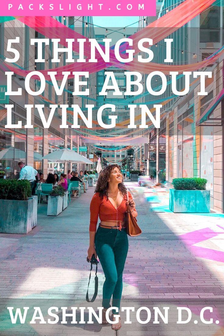 The 5 things I love most about living in Washington D.C. (spoiler alert: it's better than New York City) #washingtondc #eastcoast #traveltips #travel #travelblogger #movingtodc #washingtondctips