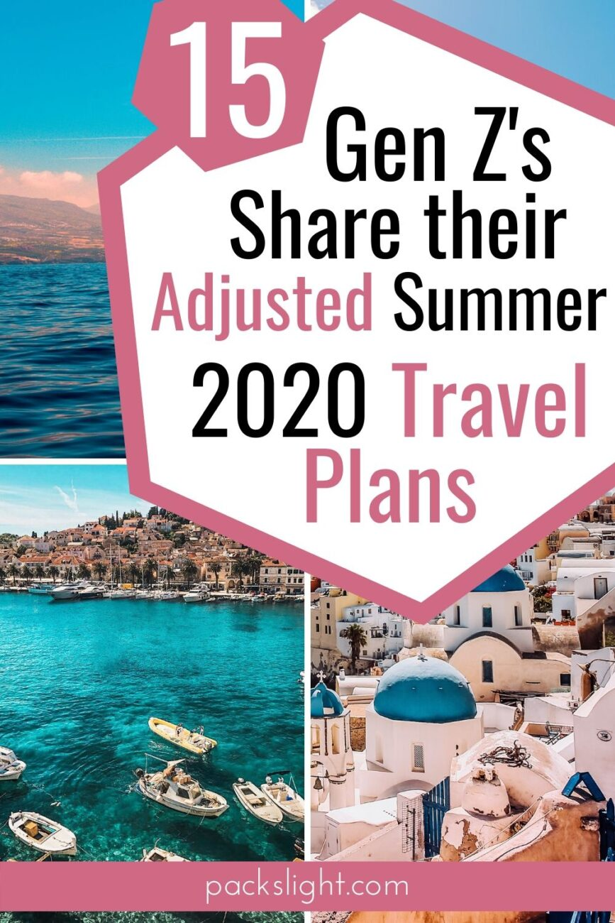 All 2020 travel plans have gone out the window due to the pandemic. Find out how these young, adventurous travelers are spending their 2020 summers at home.