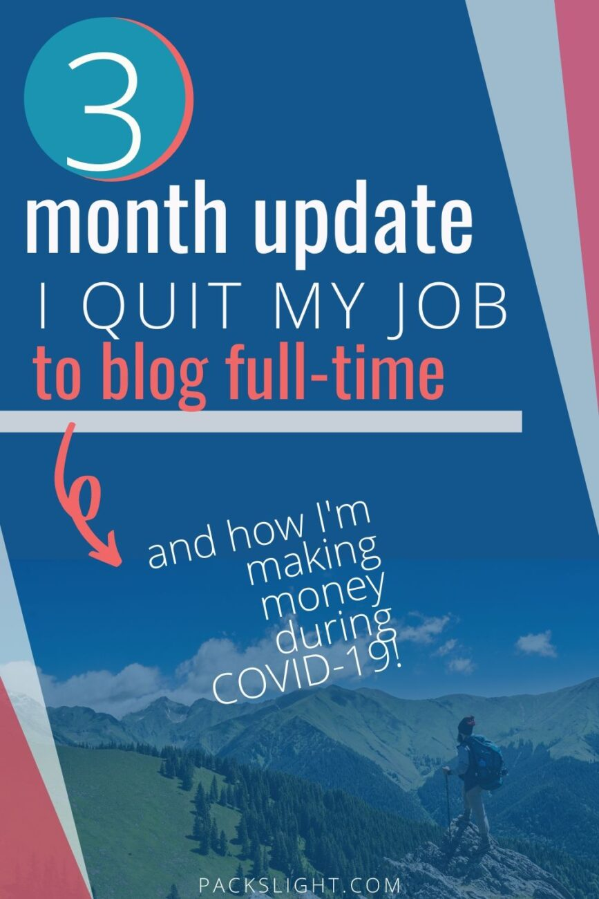 In Feb 2020 I quit my 9-5 job engineering job to become a full-time travel blogger... and then coronavirus hit. Here's my 3-month update.