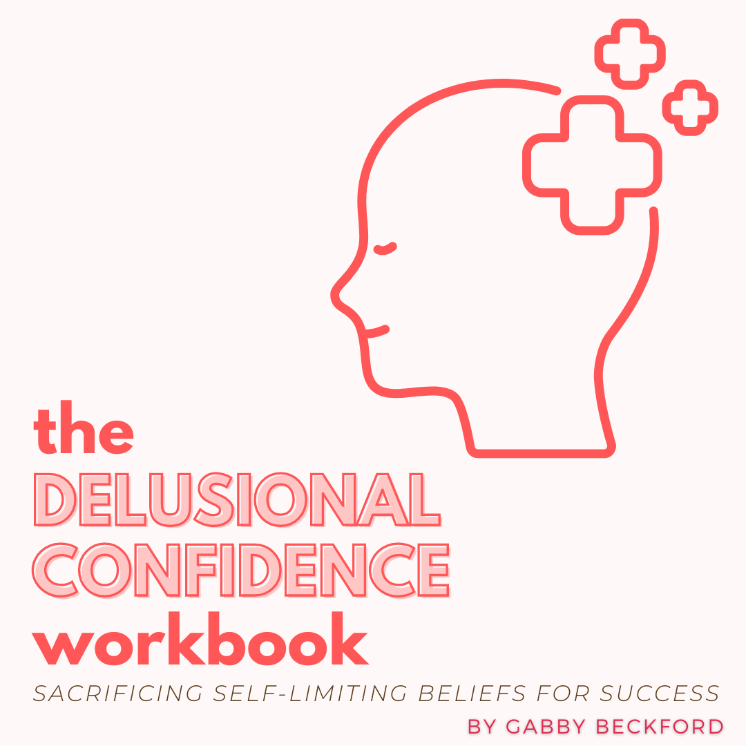 The Delusional Confidence Workbook