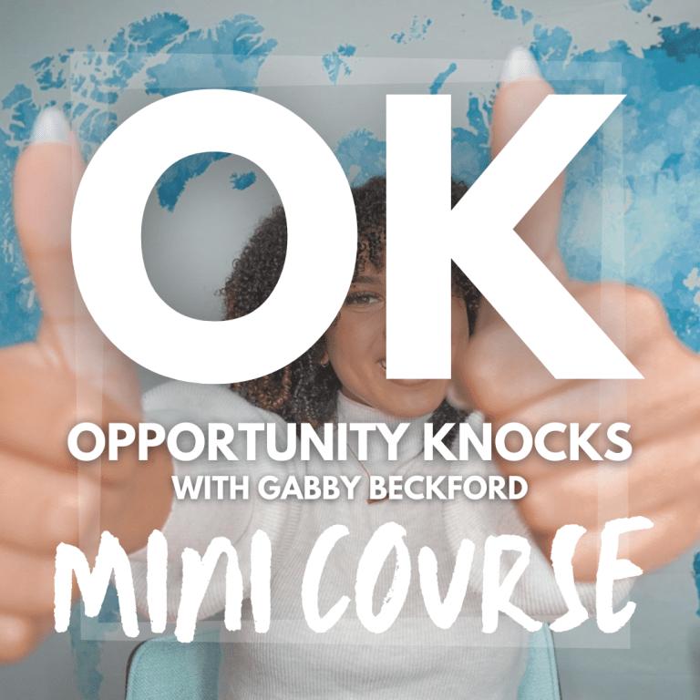 Opportunity Knocks Mini Course